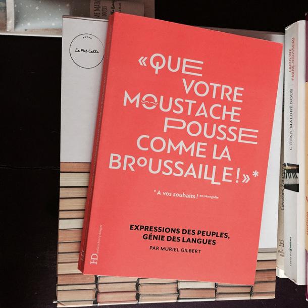 Que votre moustache pousse comme la broussaille ! Expressions des peuples, génie des langues