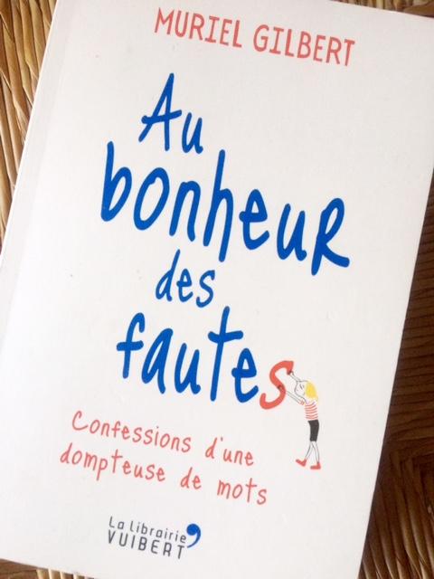 Au bonheur des fautes - Confessions d'une dompteuse de mots